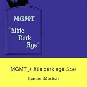دانلود اهنگ little dark age از MGMT