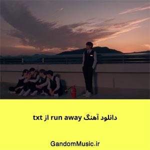 دانلود آهنگ run away از txt