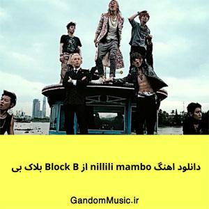 دانلود اهنگ nillili mambo از Block B بلاک بی