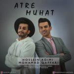 دانلود آهنگ عطر موهات - حسین ادیمی و محمد غفاری