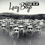 دانلود آهنگ Lazy Boys - The R K